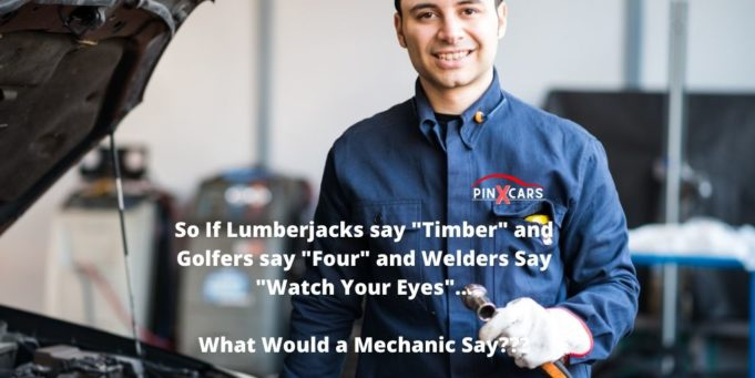 What Would a Car Mechanic Say PinXcars